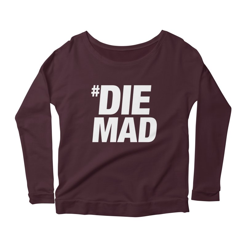 Die Mad Women's Scoop Neck Longsleeve T-Shirt by Red Robot