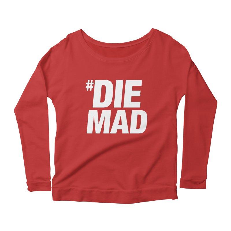 Die Mad Women's Longsleeve Scoopneck  by Red Robot