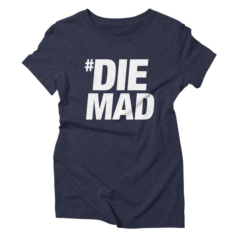 Die Mad Women's Triblend T-Shirt by Red Robot