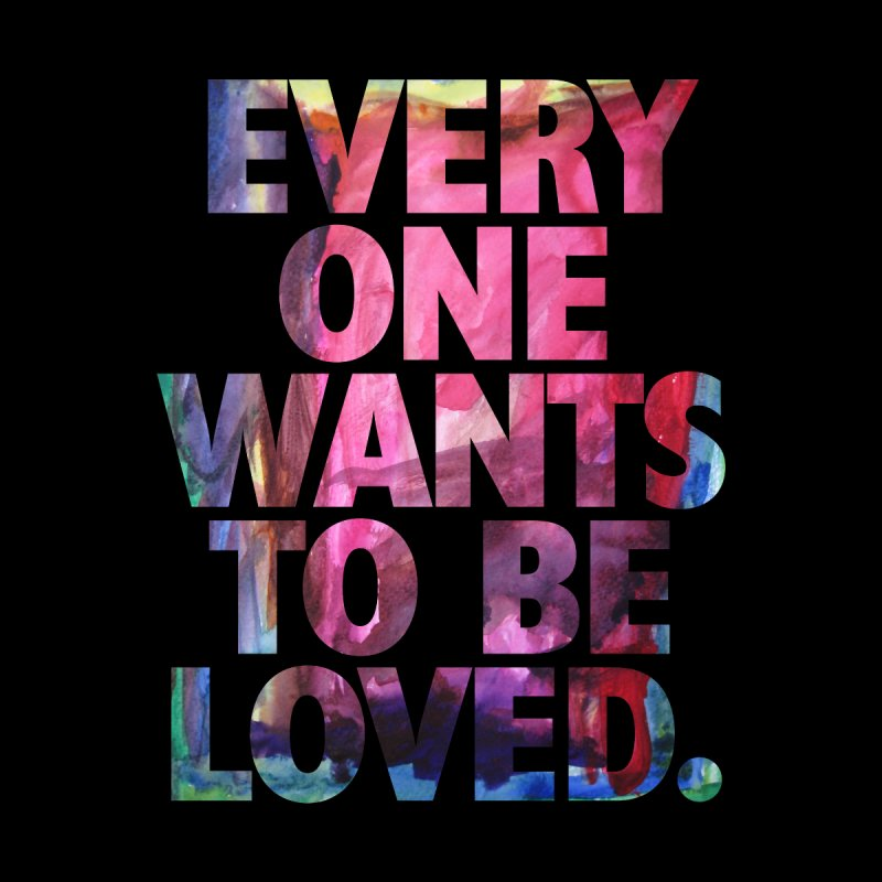 Everyone Wants To Be Loved Men's T-Shirt by Red Robot