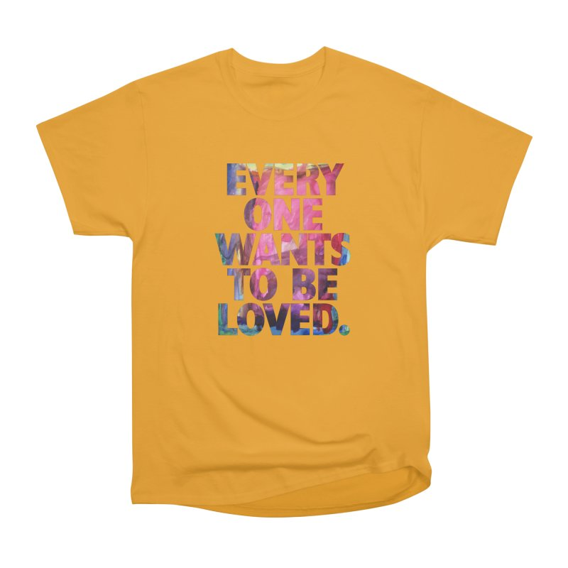 Everyone Wants To Be Loved Men's Classic T-Shirt by Red Robot