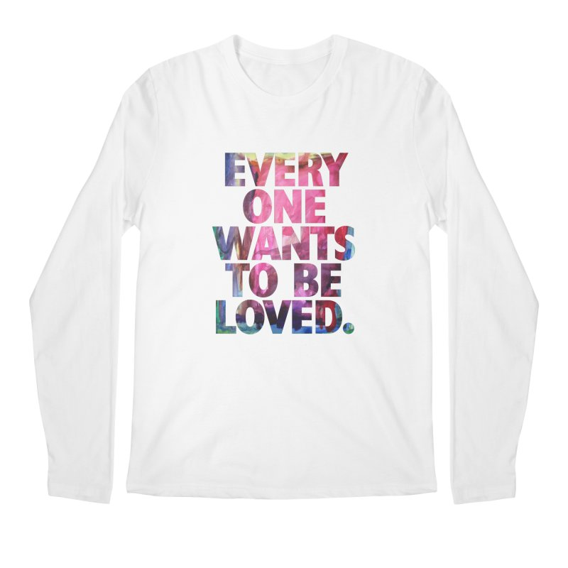 Everyone Wants To Be Loved Men's Longsleeve T-Shirt by Red Robot