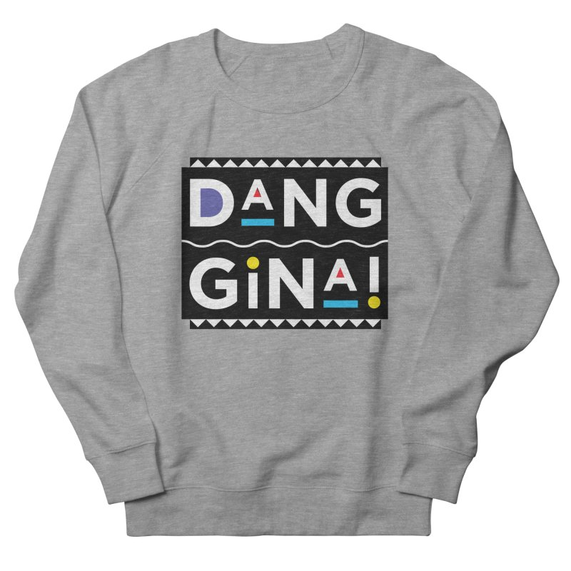 Dang Gina! Men's French Terry Sweatshirt by redrum's Artist Shop