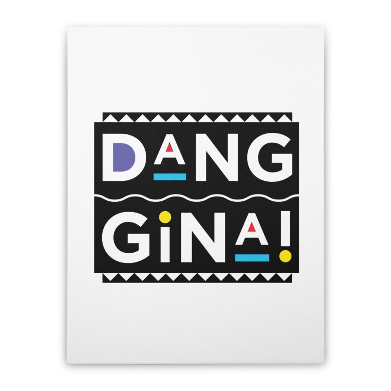 Dang Gina! Home Stretched Canvas by redrum's Artist Shop