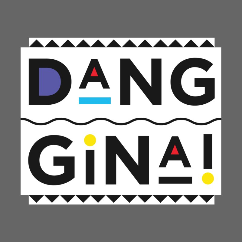 Dang Gina! Alternate Women's T-Shirt by redrum's Artist Shop