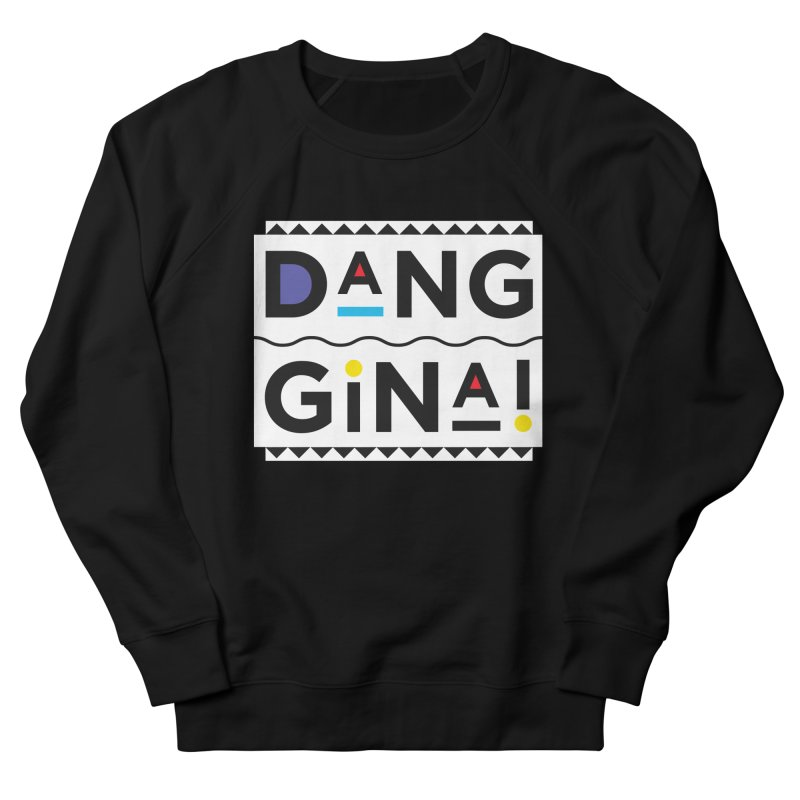 Dang Gina! Alternate Men's French Terry Sweatshirt by redrum's Artist Shop
