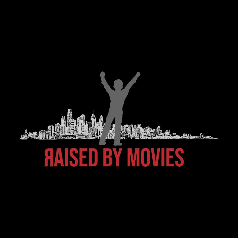 Raised by Movies by redrum's Artist Shop