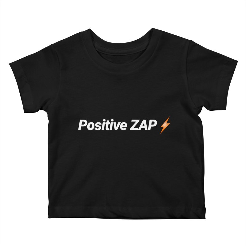Positive ZAP!!! Kids Baby T-Shirt by Red Rust Rum - Shop