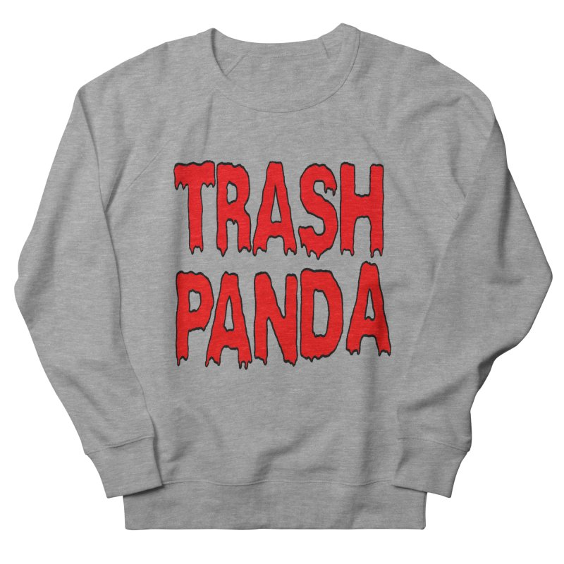I'm A Trash Panda Women's French Terry Sweatshirt by Reef Musallam's Artist Shop