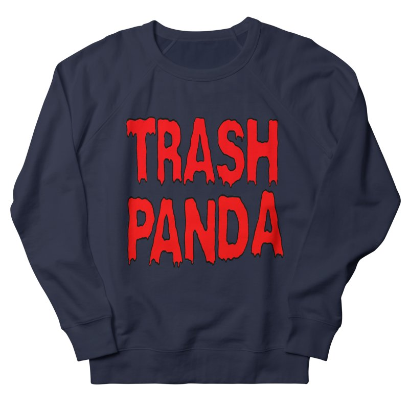 I'm A Trash Panda Women's French Terry Sweatshirt by Reef Musallam's Artist Shop