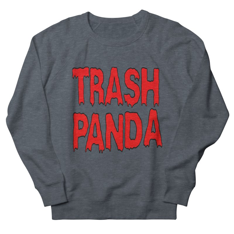 I'm A Trash Panda Men's French Terry Sweatshirt by Reef Musallam's Artist Shop