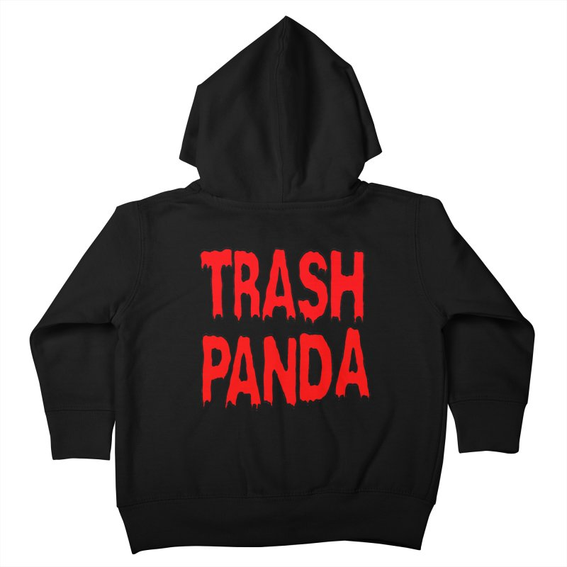 I'm A Trash Panda Kids Toddler Zip-Up Hoody by Reef Musallam's Artist Shop