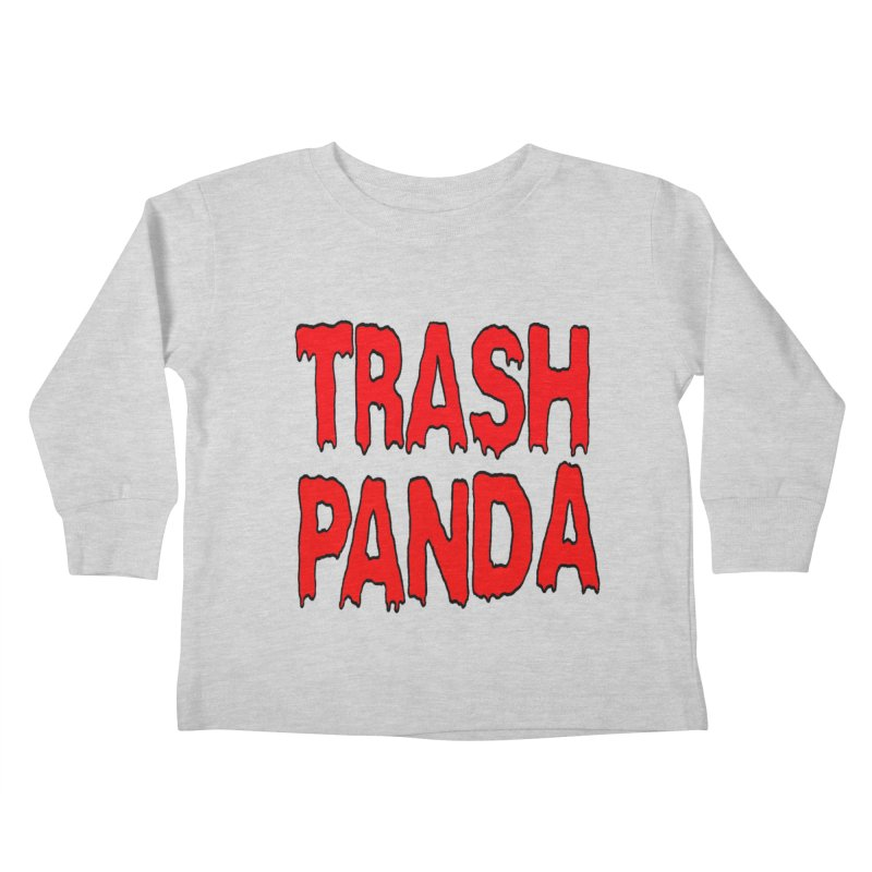 I'm A Trash Panda Kids Toddler Longsleeve T-Shirt by Reef Musallam's Artist Shop