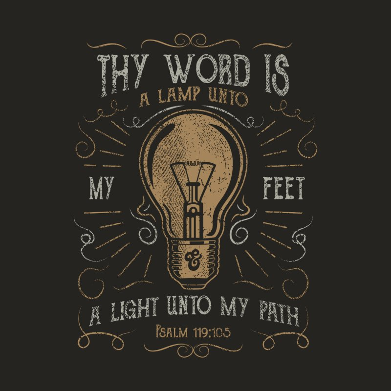 Psalm 119:105 Thy Word is a Lamp Unto My Feet Women's Longsleeve T-Shirt by A Worthy Manner Goods & Clothing