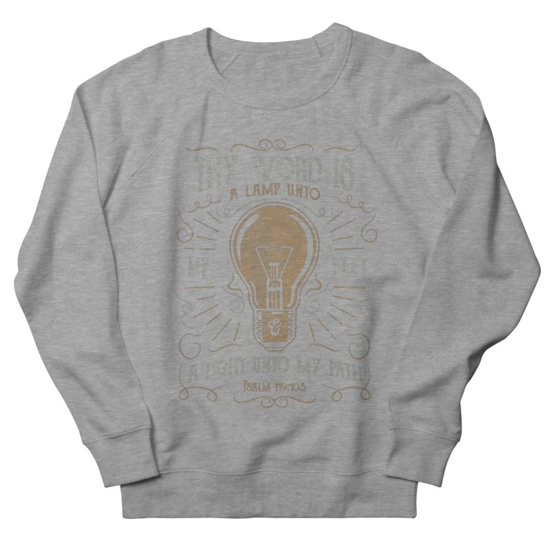Psalm 119:105 Thy Word is a Lamp Unto My Feet Women's French Terry Sweatshirt by A Worthy Manner Goods & Clothing