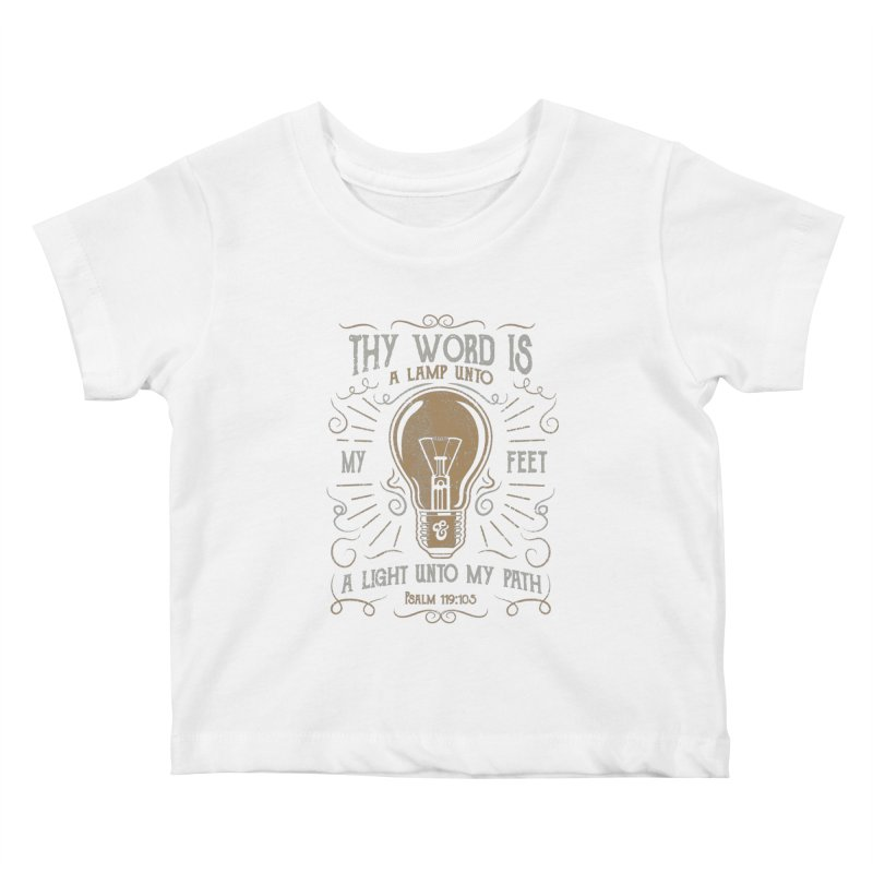 Psalm 119:105 Thy Word is a Lamp Unto My Feet Kids Baby T-Shirt by A Worthy Manner Goods & Clothing