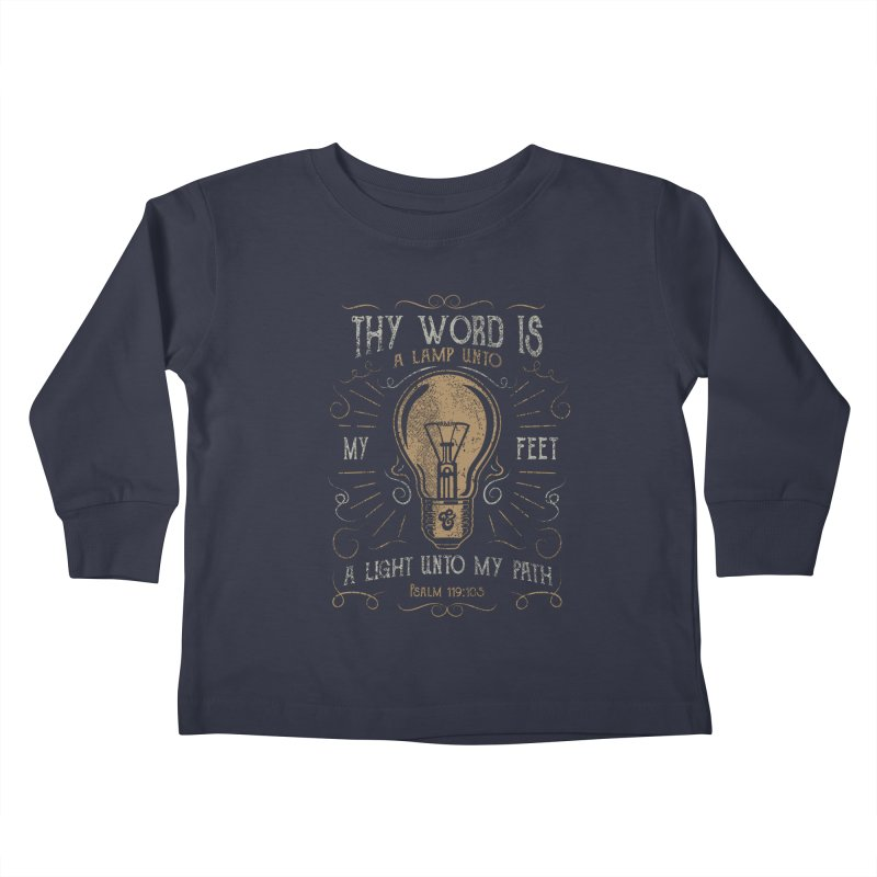 Psalm 119:105 Thy Word is a Lamp Unto My Feet Kids Toddler Longsleeve T-Shirt by A Worthy Manner Goods & Clothing