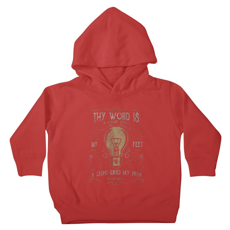 Psalm 119:105 Thy Word is a Lamp Unto My Feet Kids Toddler Pullover Hoody by A Worthy Manner Goods & Clothing