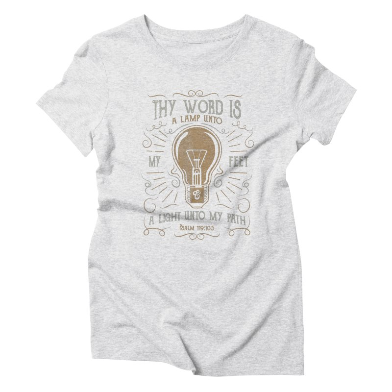 Psalm 119:105 Thy Word is a Lamp Unto My Feet Women's Triblend T-Shirt by A Worthy Manner Goods & Clothing