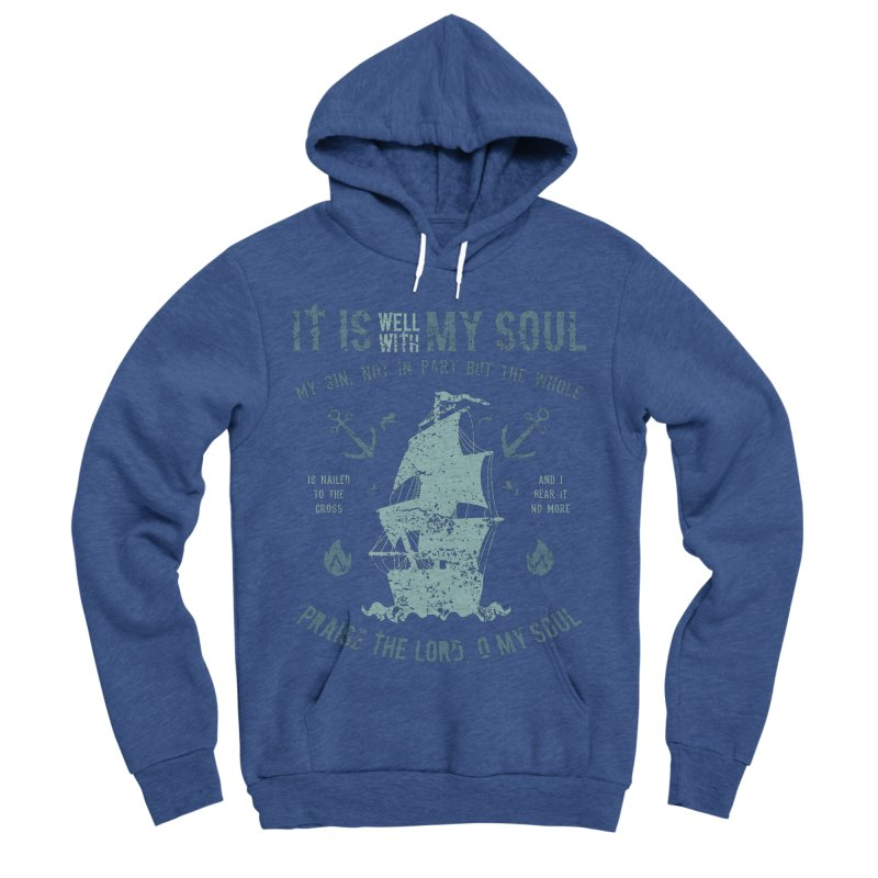 It Is Well With My Soul Men's Sponge Fleece Pullover Hoody by A Worthy Manner Goods & Clothing