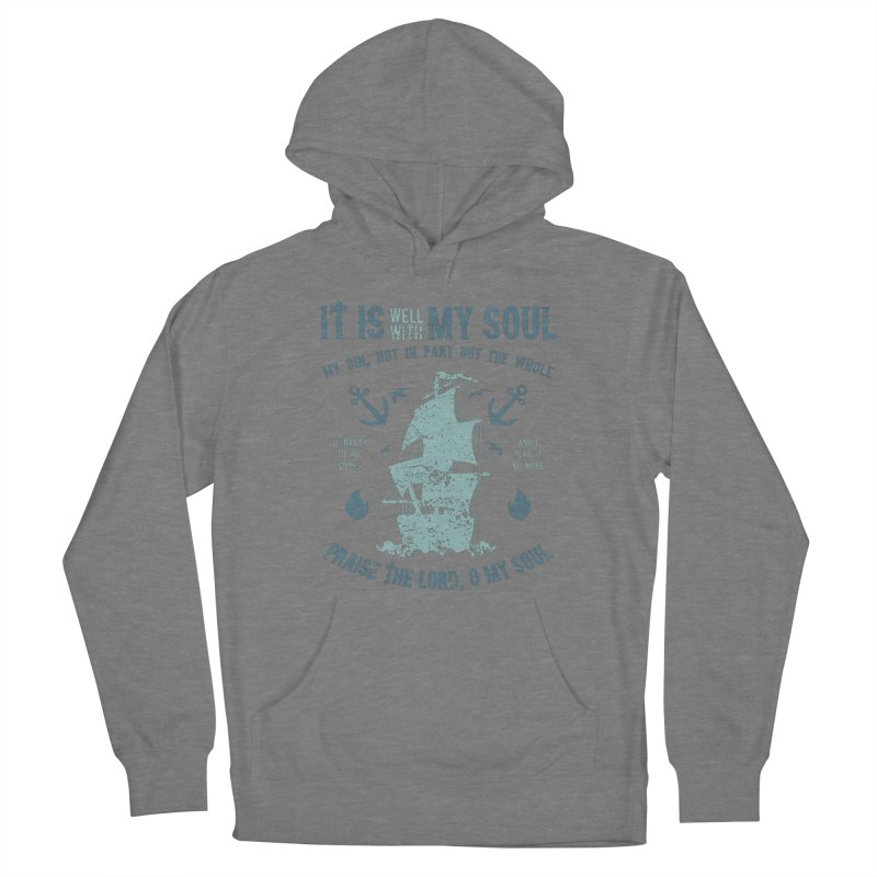 It Is Well With My Soul Women's Pullover Hoody by A Worthy Manner Goods & Clothing
