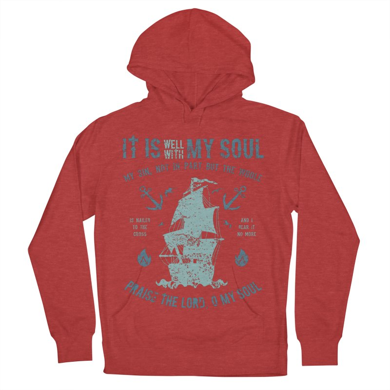 It Is Well With My Soul Women's French Terry Pullover Hoody by A Worthy Manner Goods & Clothing