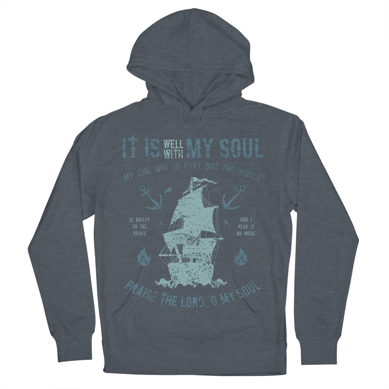 It Is Well With My Soul Men's French Terry Pullover Hoody by A Worthy Manner Goods & Clothing