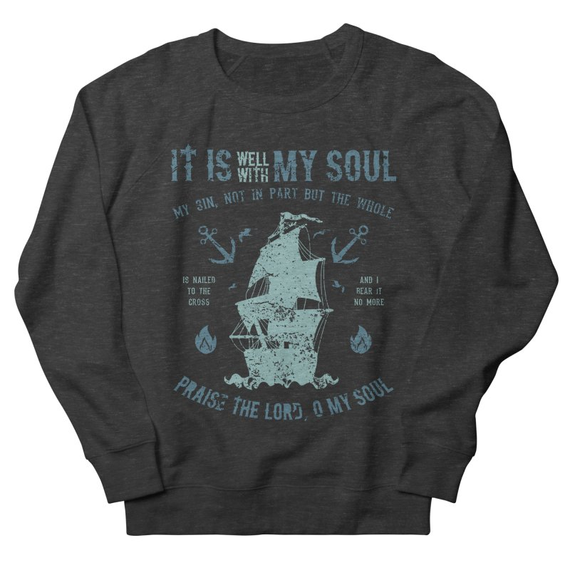 It Is Well With My Soul Women's French Terry Sweatshirt by A Worthy Manner Goods & Clothing
