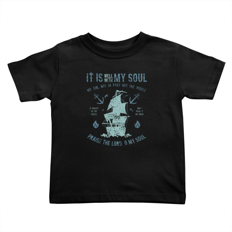 It Is Well With My Soul Kids Toddler T-Shirt by A Worthy Manner Goods & Clothing