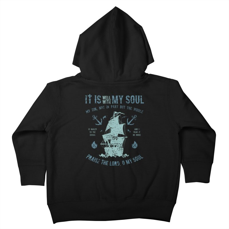 It Is Well With My Soul Kids Toddler Zip-Up Hoody by A Worthy Manner Goods & Clothing