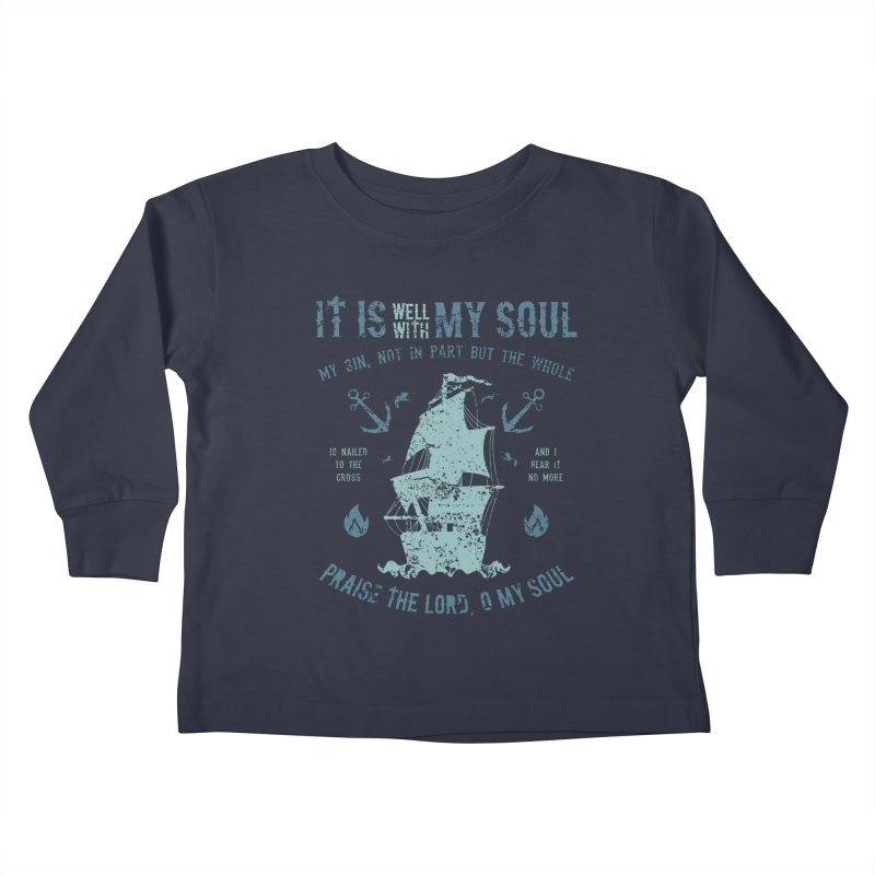 It Is Well With My Soul Kids Toddler Longsleeve T-Shirt by A Worthy Manner Goods & Clothing