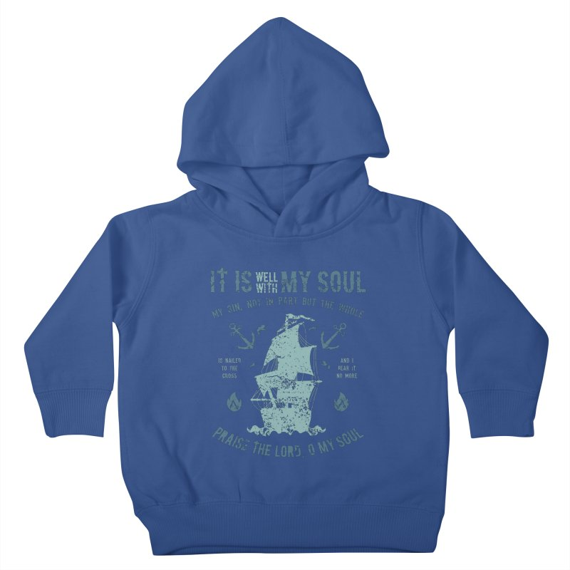 It Is Well With My Soul Kids Toddler Pullover Hoody by A Worthy Manner Goods & Clothing