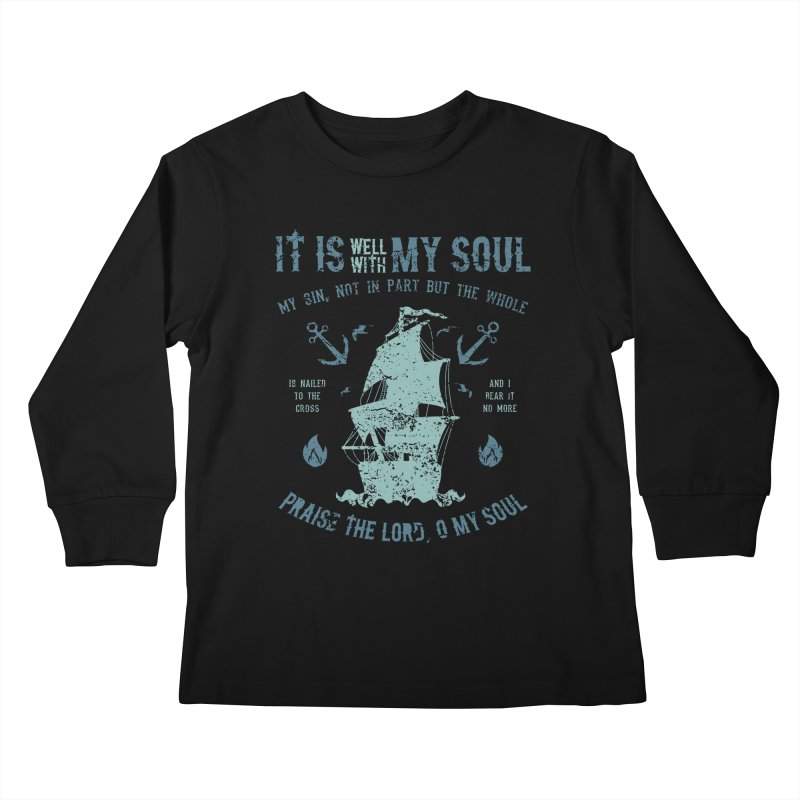 It Is Well With My Soul Kids Longsleeve T-Shirt by A Worthy Manner Goods & Clothing