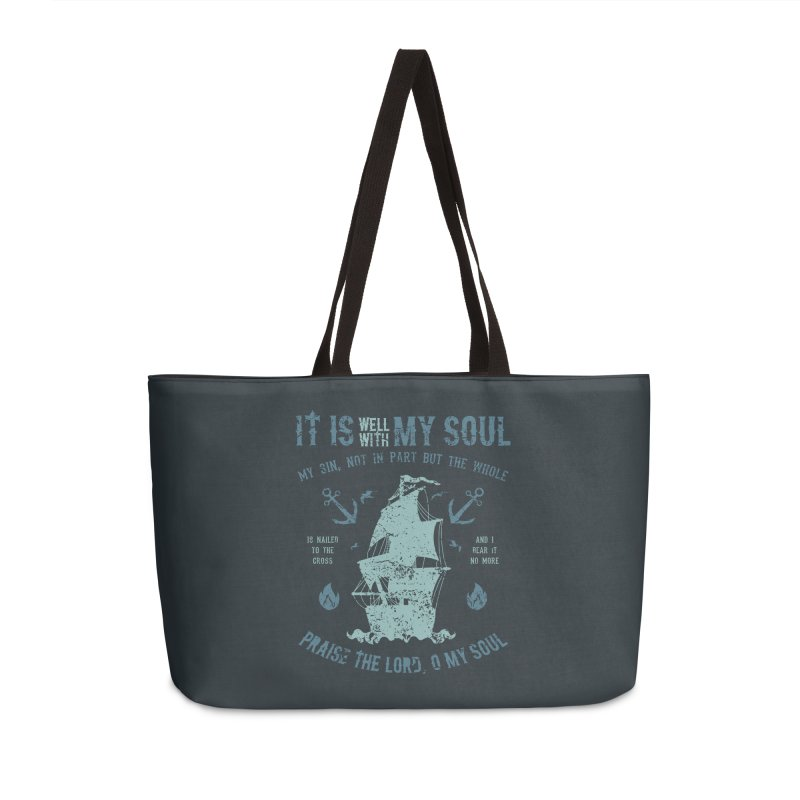 It Is Well With My Soul Accessories Weekender Bag Bag by A Worthy Manner Goods & Clothing