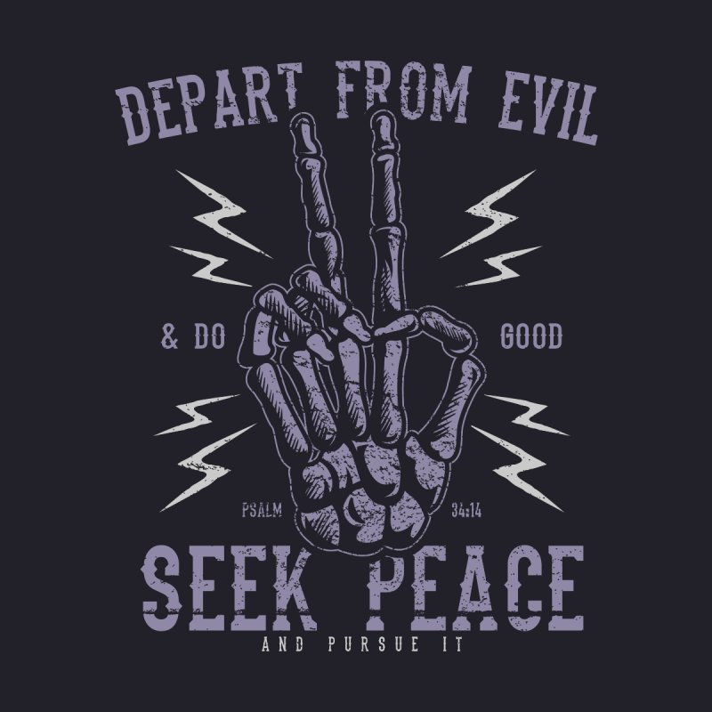 Depart from Evil | Psalm 34:14 by A Worthy Manner Goods & Clothing