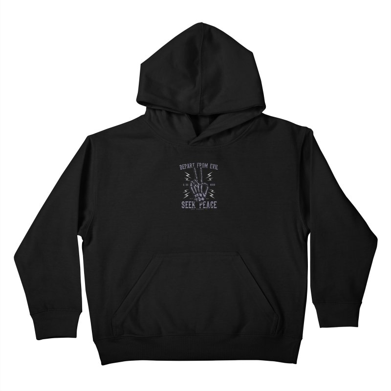 Depart from Evil | Psalm 34:14 Kids Pullover Hoody by A Worthy Manner Goods & Clothing