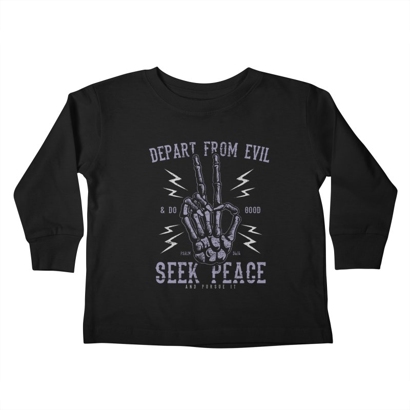 Depart from Evil | Psalm 34:14 Kids Toddler Longsleeve T-Shirt by A Worthy Manner Goods & Clothing