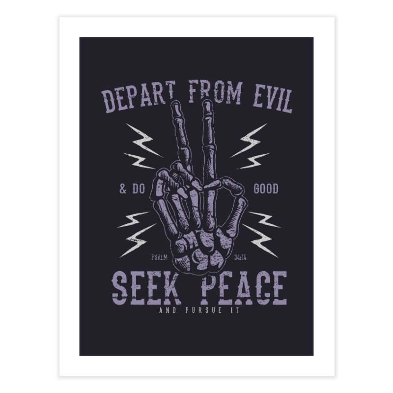 Depart from Evil | Psalm 34:14 Home Fine Art Print by A Worthy Manner Goods & Clothing