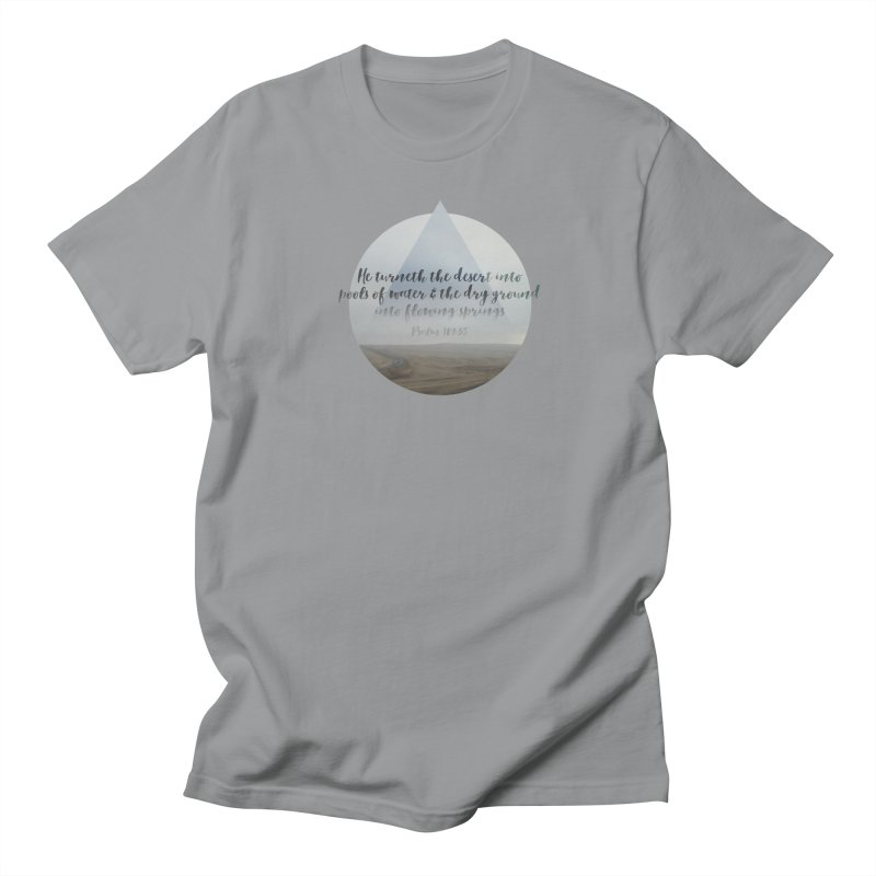 Desert and Dry Ground (Psalm 107:35) Women's Regular Unisex T-Shirt by A Worthy Manner Goods & Clothing