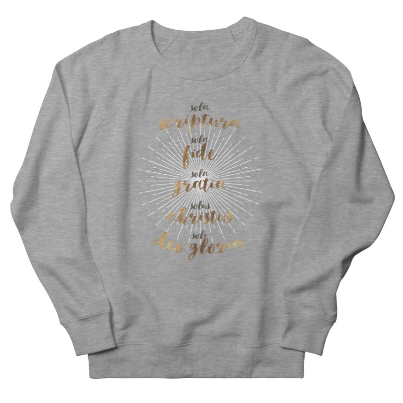 The Five Solas of the Reformation Women's Sweatshirt by Reformed Christian Goods & Clothing