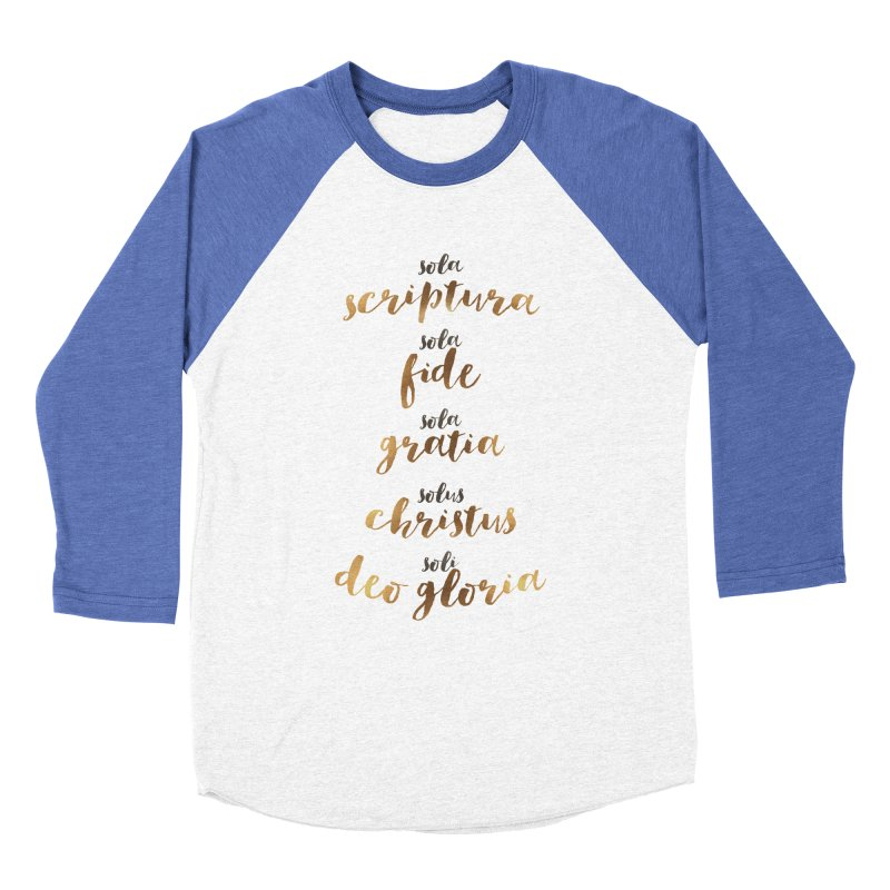 The Five Solas of the Reformation Women's Baseball Triblend T-Shirt by Reformed Christian Goods & Clothing