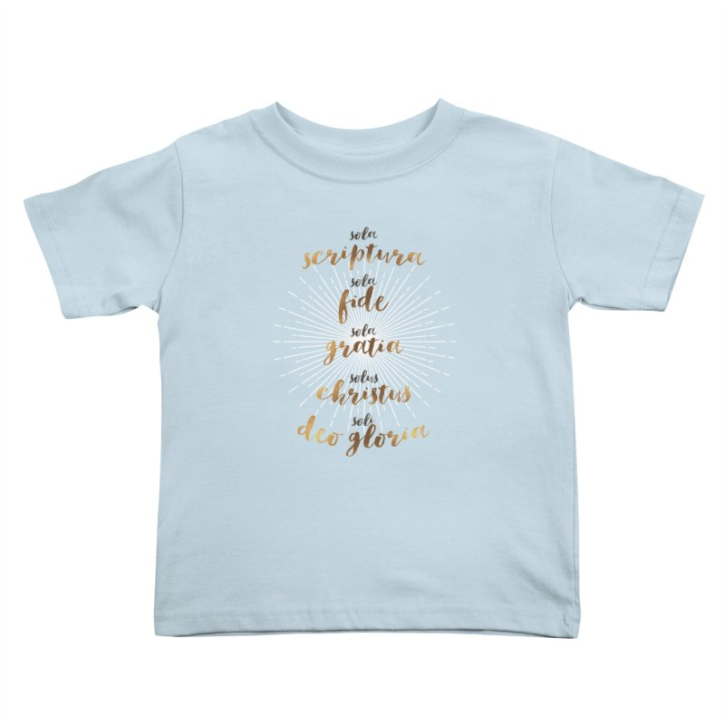The Five Solas of the Reformation Kids Toddler T-Shirt by Reformed Christian Goods & Clothing
