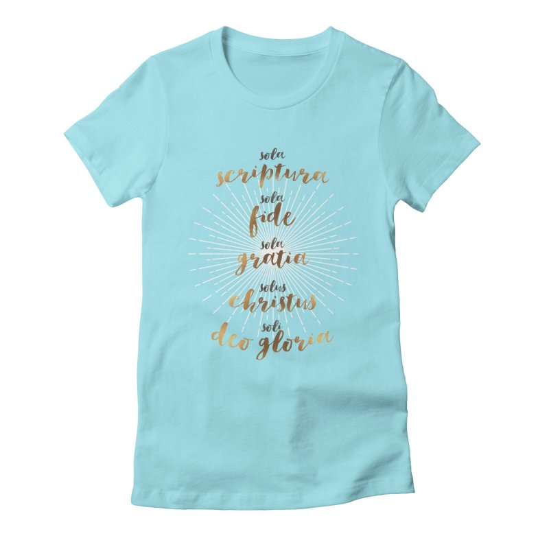 The Five Solas of the Reformation Women's Fitted T-Shirt by Reformed Christian Goods & Clothing