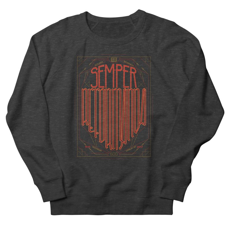 Semper Reformanda: Celebrating the 500th Anniversary of the Protestant Reformation Men's Sweatshirt by Reformed Christian Goods & Clothing