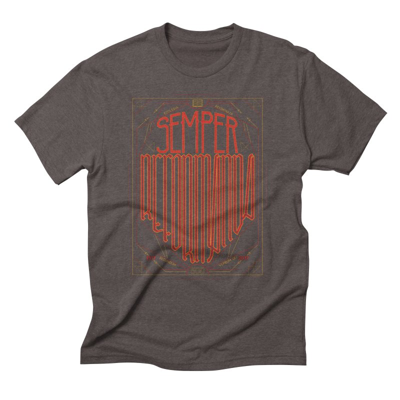 Semper Reformanda: Celebrating the 500th Anniversary of the Protestant Reformation Men's Triblend T-Shirt by Reformed Christian Goods & Clothing