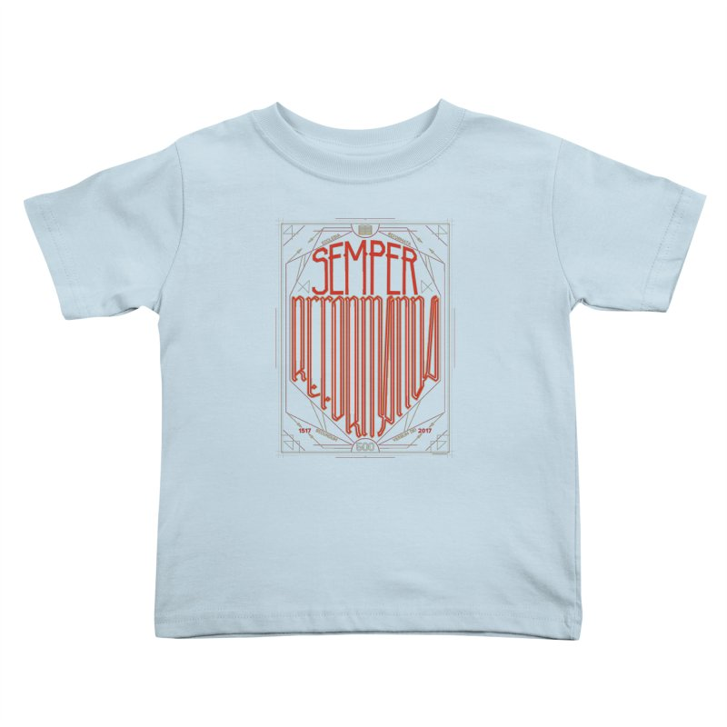 Semper Reformanda: Celebrating the 500th Anniversary of the Protestant Reformation Kids Toddler T-Shirt by Reformed Christian Goods & Clothing