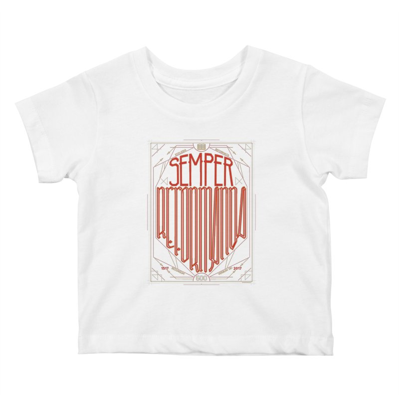 Semper Reformanda: Celebrating the 500th Anniversary of the Protestant Reformation Kids Baby T-Shirt by Reformed Christian Goods & Clothing