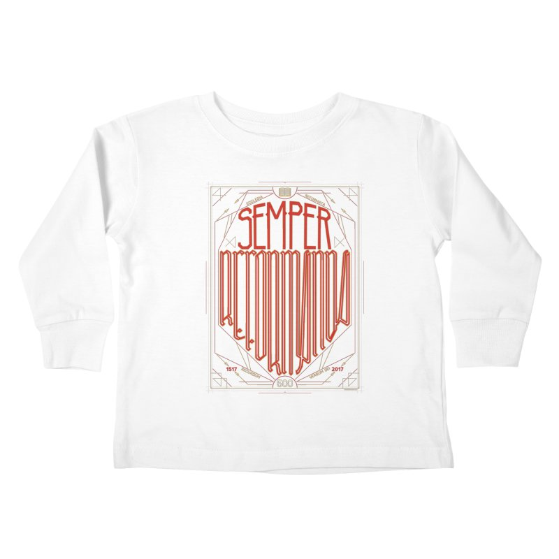 Semper Reformanda: Celebrating the 500th Anniversary of the Protestant Reformation Kids Toddler Longsleeve T-Shirt by Reformed Christian Goods & Clothing