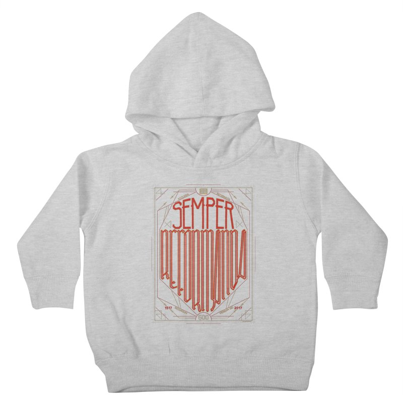 Semper Reformanda: Celebrating the 500th Anniversary of the Protestant Reformation Kids Toddler Pullover Hoody by Reformed Christian Goods & Clothing