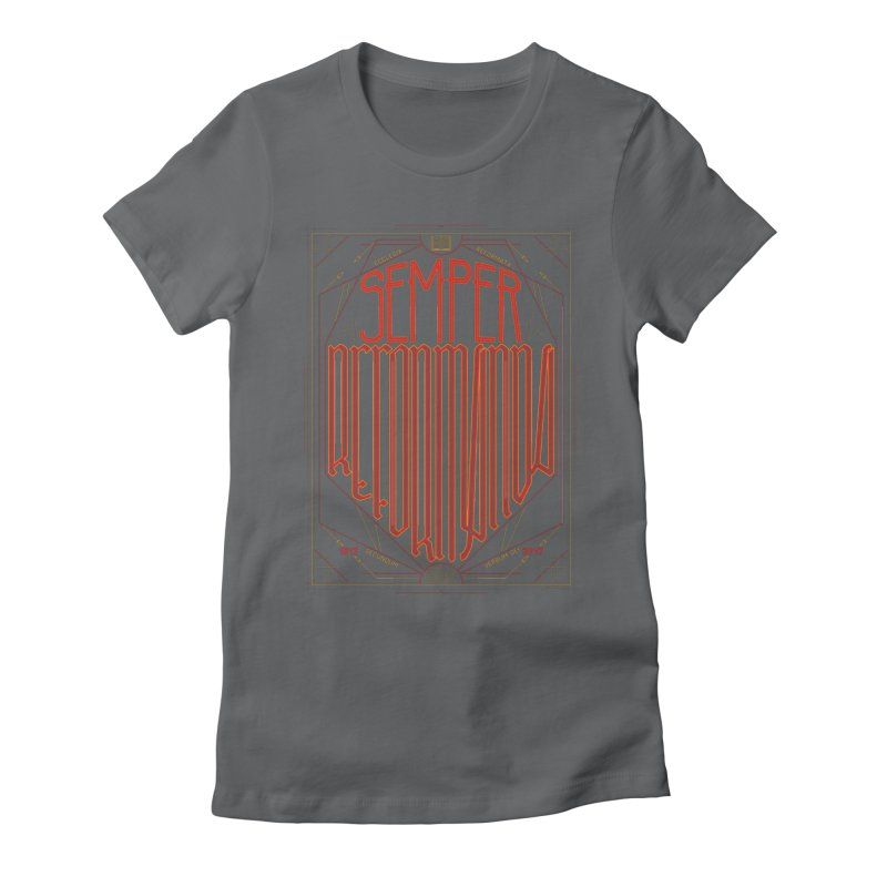 Semper Reformanda: Celebrating the 500th Anniversary of the Protestant Reformation Women's Fitted T-Shirt by Reformed Christian Goods & Clothing